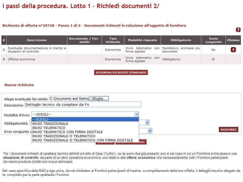 Nel caso specifico della RdO a riga unica, dovrai richiedere ai Fornitori partecipanti di inserire, a completamento della loro offerta, il dettaglio t