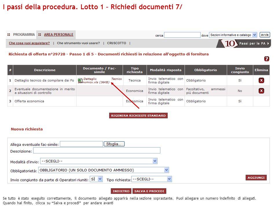 I passi della procedura. Lotto 1 – Richiedi documenti 7/ Se tutto è stato eseguito correttamente, il documento allegato apparirà nella sezione soprast