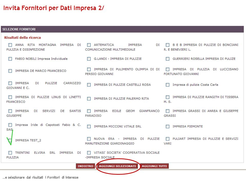 …e selezionare dai risultati i Fornitori di interesse Invita Fornitori per Dati Impresa 2/
