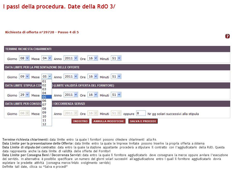 Termine richiesta chiarimenti: data limite entro la quale i fornitori possono chiedere chiarimenti alla PA Data Limite per la presentazione delle Offe