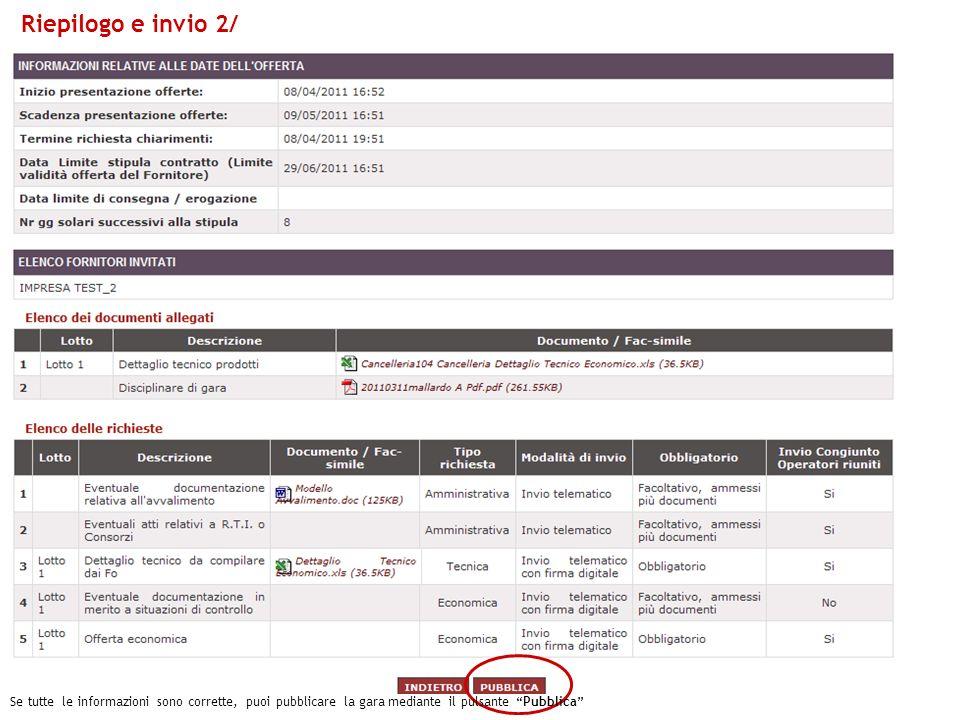 Riepilogo e invio 2/ Se tutte le informazioni sono corrette, puoi pubblicare la gara mediante il pulsante Pubblica