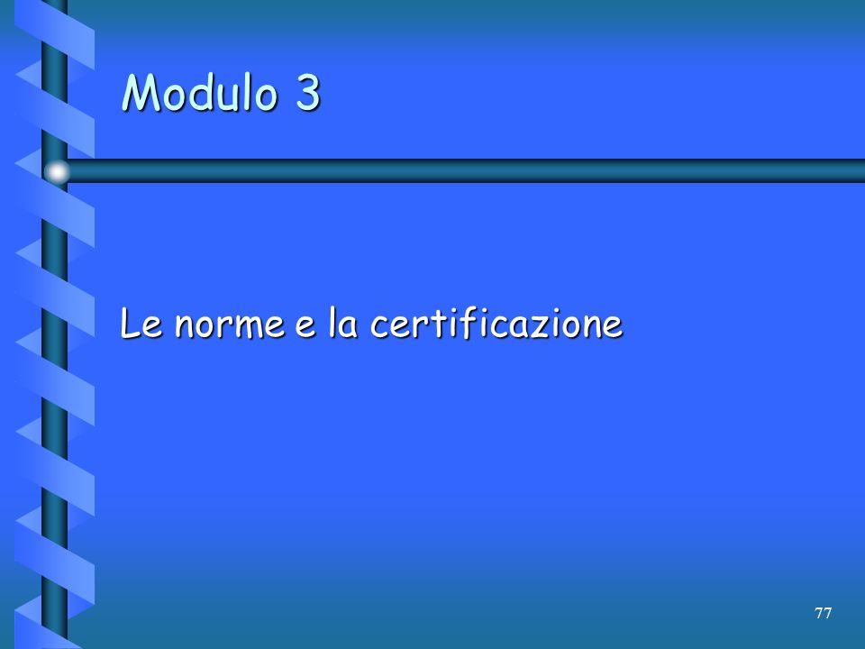77 Modulo 3 Le norme e la certificazione