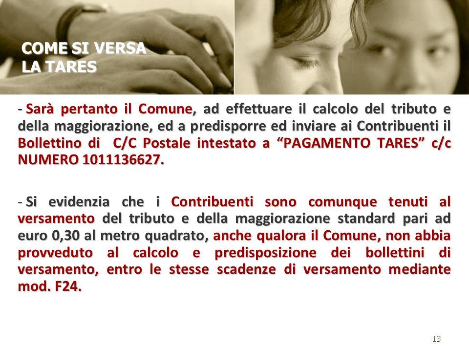 - Sarà pertanto il Comune, ad effettuare il calcolo del tributo e della maggiorazione, ed a predisporre ed inviare ai Contribuenti il Bollettino di C/