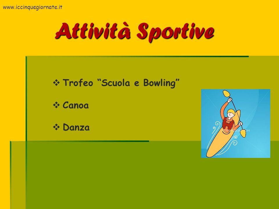Trofeo Scuola e Bowling Canoa Danza Attività Sportive www.iccinquegiornate.it