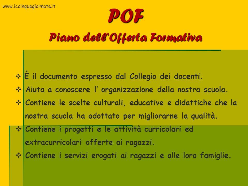 È il documento espresso dal Collegio dei docenti. Aiuta a conoscere l organizzazione della nostra scuola. Contiene le scelte culturali, educative e di