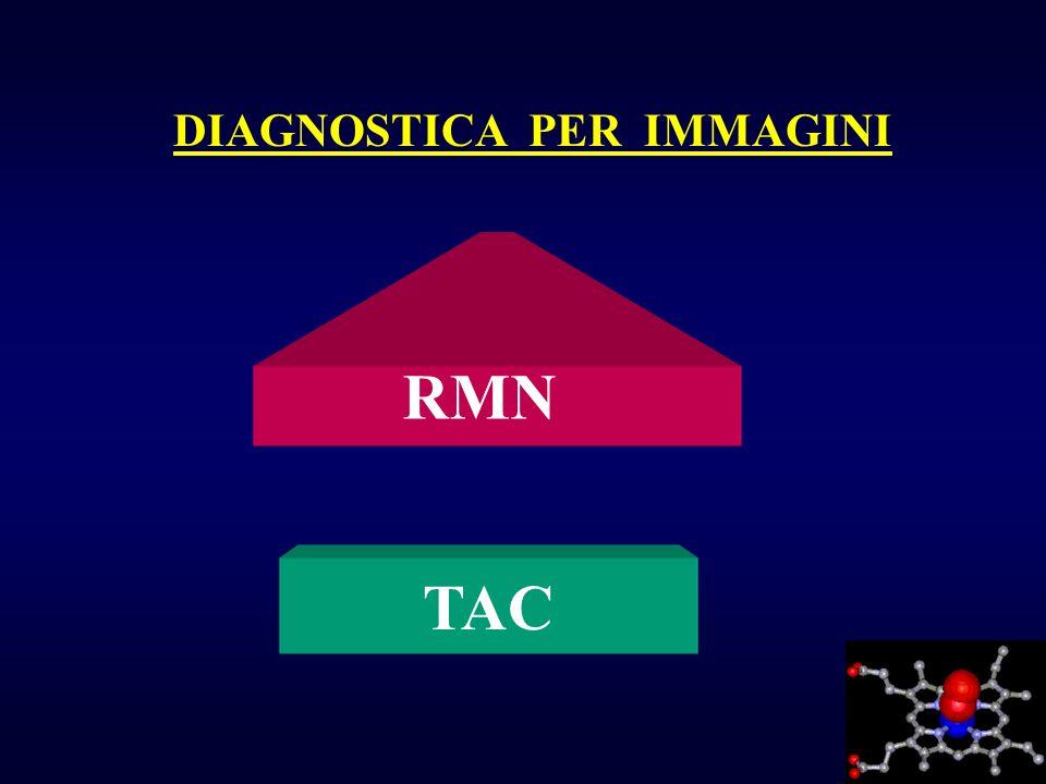 DIAGNOSTICA PER IMMAGINI RMN TAC