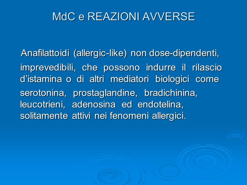 MdC e REAZIONI AVVERSE Chemiotossiche, caratterizzate dallessere dipendenti dalla dose e dalla concentrazione plasmatica del farmaco, perciò potenzialmente prevedibili.