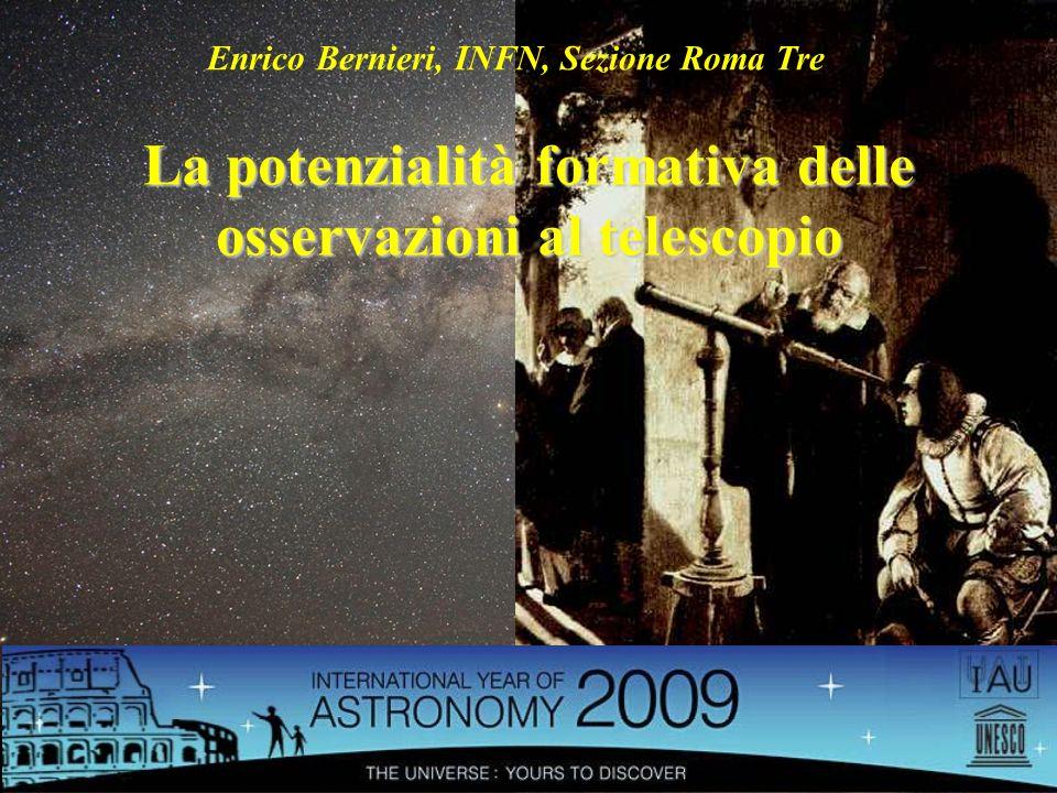 La potenzialità formativa delle osservazioni al telescopio Enrico Bernieri, INFN, Sezione Roma Tre