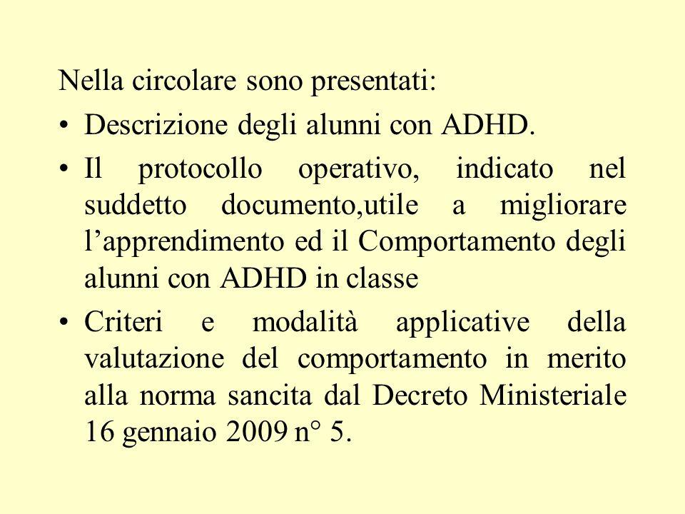 Nella circolare sono presentati: Descrizione degli alunni con ADHD. Il protocollo operativo, indicato nel suddetto documento,utile a migliorare lappre