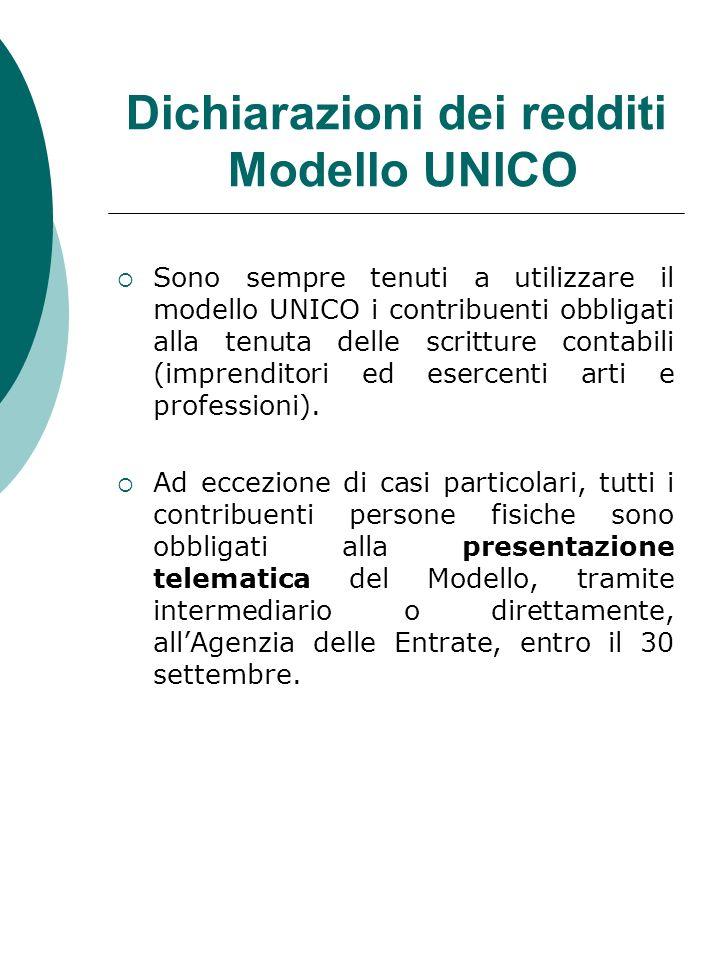 Dichiarazioni dei redditi Modello UNICO Sono sempre tenuti a utilizzare il modello UNICO i contribuenti obbligati alla tenuta delle scritture contabil