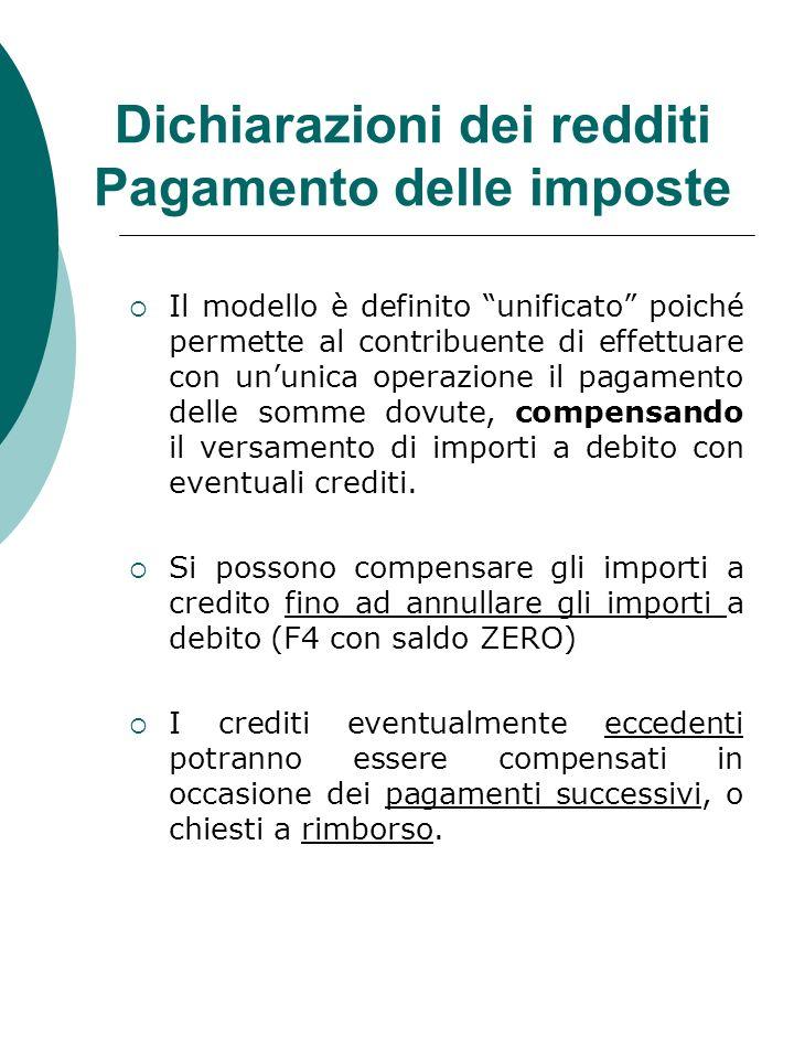 Dichiarazioni dei redditi Pagamento delle imposte Il modello è definito unificato poiché permette al contribuente di effettuare con ununica operazione