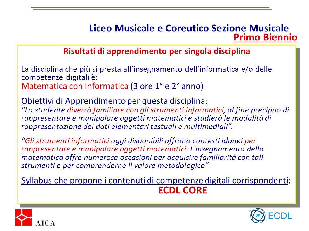 Liceo Musicale e Coreutico Sezione Musicale Primo Biennio Risultati di apprendimento per singola disciplina La disciplina che più si presta allinsegna