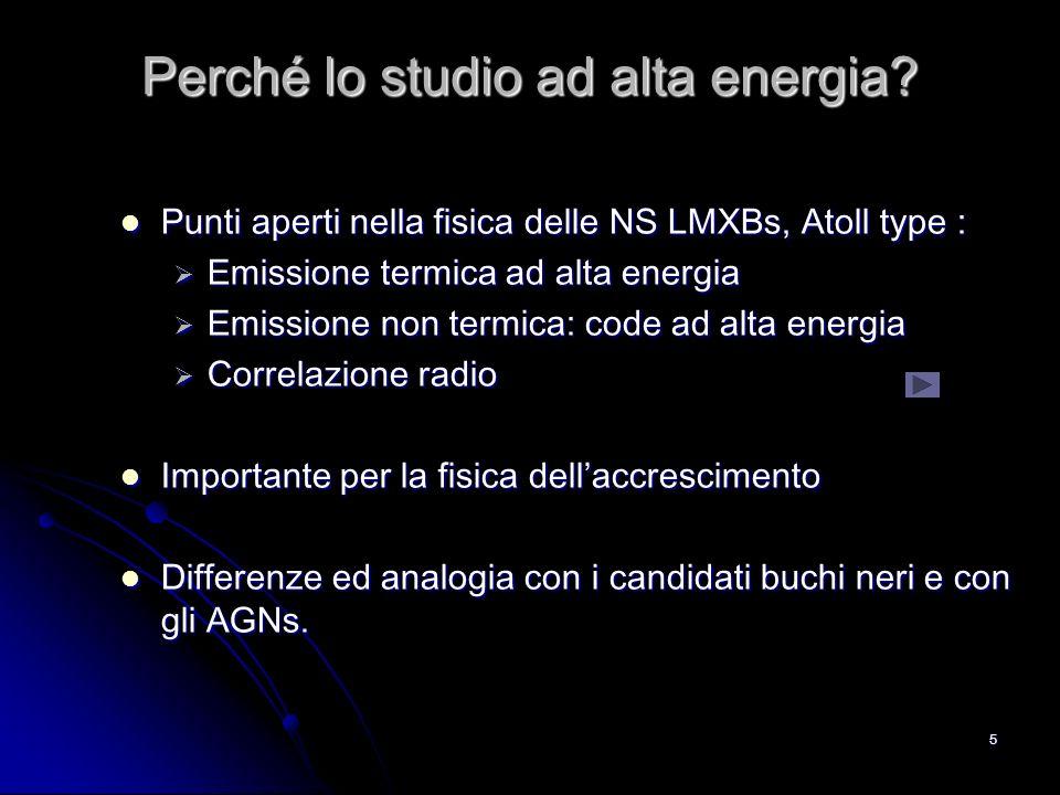5 Perché lo studio ad alta energia? Punti aperti nella fisica delle NS LMXBs, Atoll type : Punti aperti nella fisica delle NS LMXBs, Atoll type : Emis