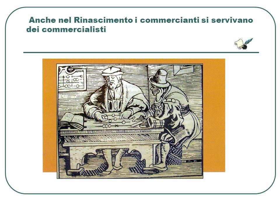 Anche nel Rinascimento i commercianti si servivano dei commercialisti