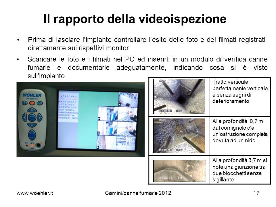 www.woehler.itCamini/canne fumarie 201217 Il rapporto della videoispezione Scaricare le foto e i filmati nel PC ed inserirli in un modulo di verifica