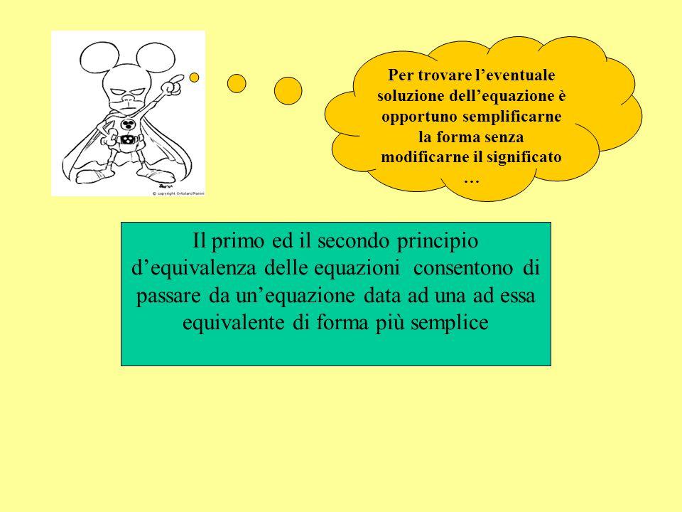 EQUAZIONI Una equazione è una uguaglianza tra due espressioni algebriche eventualmente verificata per particolari valori attribuiti alla variabile det