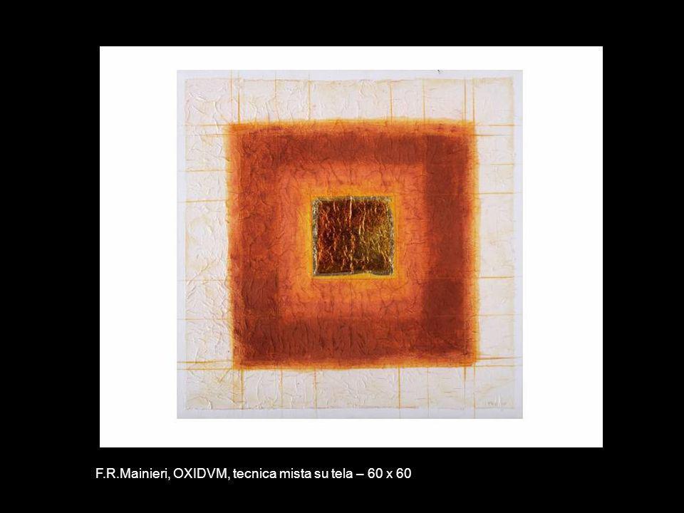 F.R.Mainieri, OXIDVM, tecnica mista su tela – 60 x 60