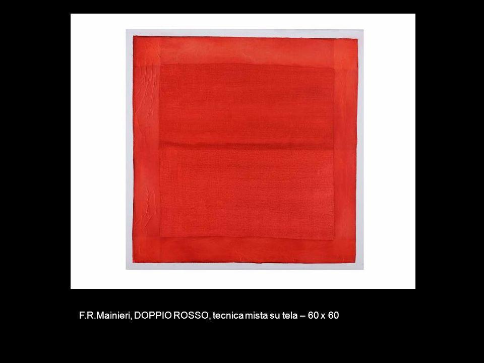 F.R.Mainieri, DOPPIO ROSSO, tecnica mista su tela – 60 x 60