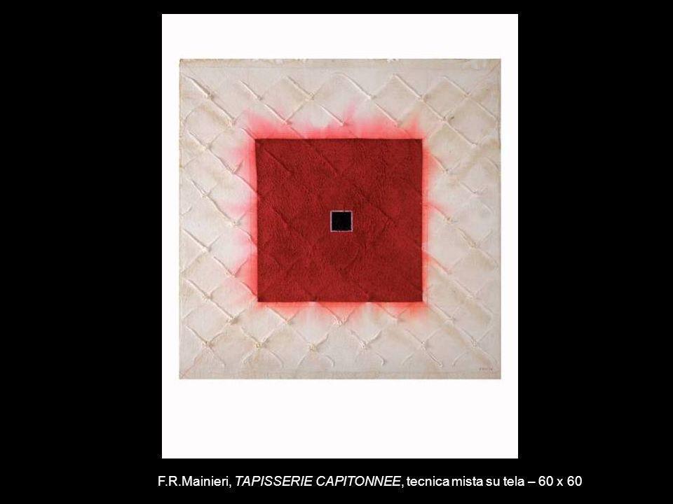F.R.Mainieri, TAPISSERIE CAPITONNEE, tecnica mista su tela – 60 x 60
