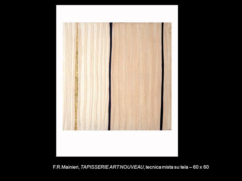 F.R.Mainieri, TAPISSERIE ART NOUVEAU, tecnica mista su tela – 60 x 60