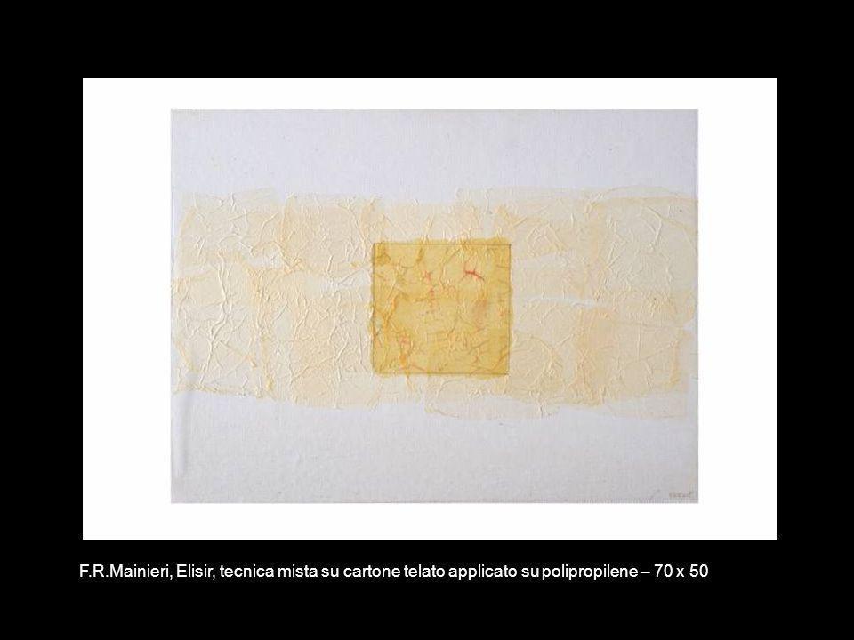F.R.Mainieri, Elisir, tecnica mista su cartone telato applicato su polipropilene – 70 x 50