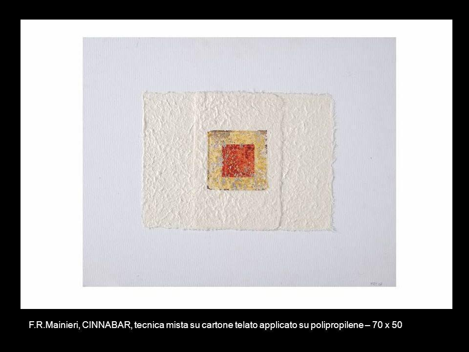 F.R.Mainieri, CINNABAR, tecnica mista su cartone telato applicato su polipropilene – 70 x 50