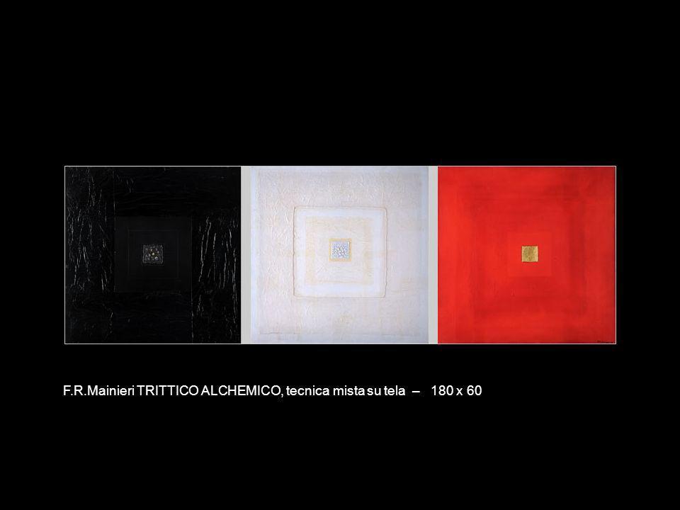 F.R.Mainieri TRITTICO ALCHEMICO, tecnica mista su tela – 180 x 60