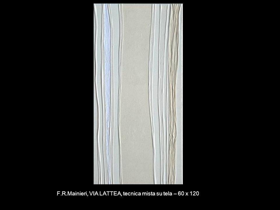 F.R.Mainieri, VIA LATTEA, tecnica mista su tela – 60 x 120