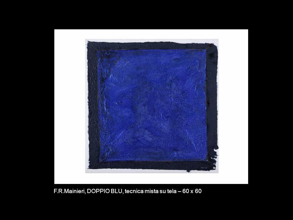 F.R.Mainieri, DOPPIO BLU, tecnica mista su tela – 60 x 60