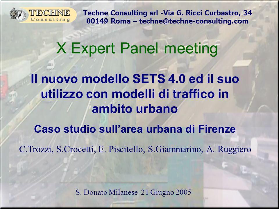 Techne Consulting srl -Via G. Ricci Curbastro, 34 00149 Roma – techne@techne-consulting.com S. Donato Milanese 21 Giugno 2005 X Expert Panel meeting I