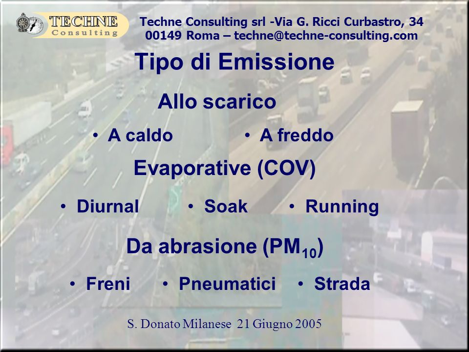 Techne Consulting srl -Via G. Ricci Curbastro, 34 00149 Roma – techne@techne-consulting.com S. Donato Milanese 21 Giugno 2005 Tipo di Emissione Allo s