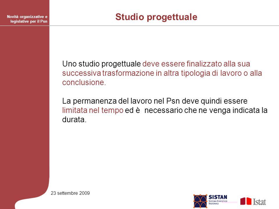 23 settembre 2009 Uno studio progettuale deve essere finalizzato alla sua successiva trasformazione in altra tipologia di lavoro o alla conclusione.