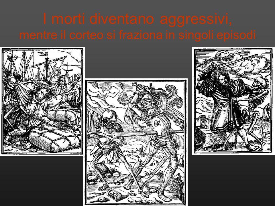 I morti diventano aggressivi, mentre il corteo si fraziona in singoli episodi