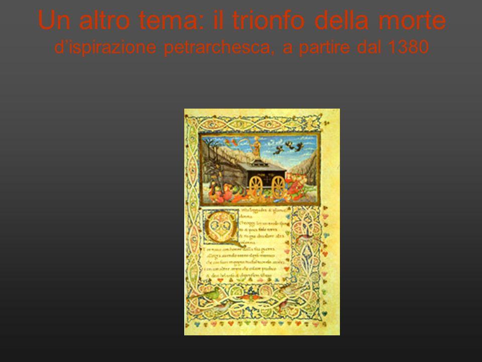 Un altro tema: il trionfo della morte dispirazione petrarchesca, a partire dal 1380