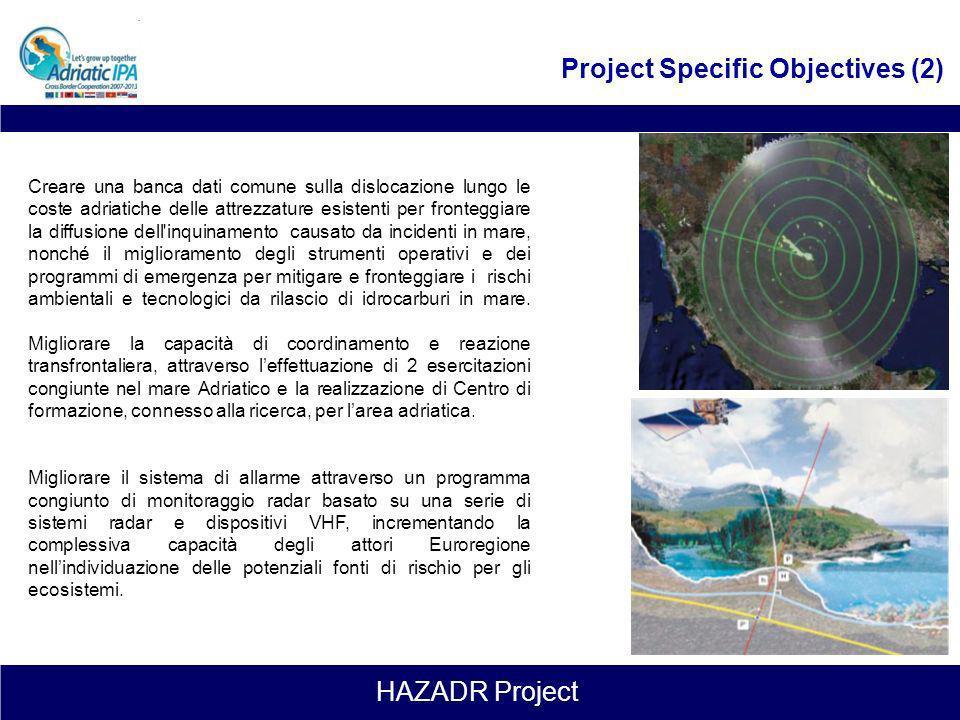 HAZADR Project Project Specific Objectives (1) Aggiornare il quadro conoscitivo sui rischi ambientali e socio- economici stimati nelle zone più vulner