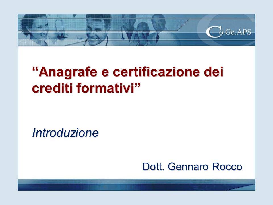 Anagrafe e certificazione dei crediti formativi Introduzione Dott. Gennaro Rocco