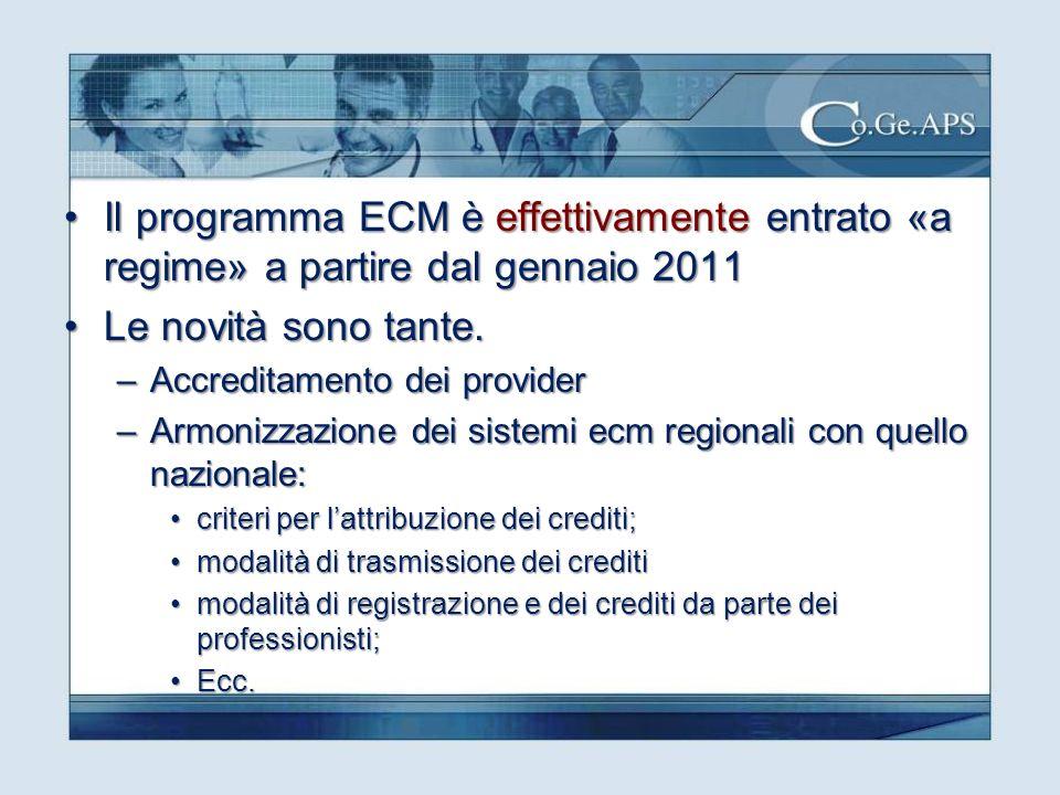 Il programma ECM è effettivamente entrato «a regime» a partire dal gennaio 2011Il programma ECM è effettivamente entrato «a regime» a partire dal gennaio 2011 Le novità sono tante.Le novità sono tante.