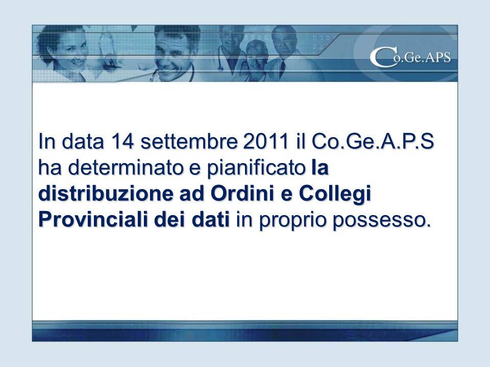 In data 14 settembre 2011 il Co.Ge.A.P.S ha determinato e pianificato la distribuzione ad Ordini e Collegi Provinciali dei dati in proprio possesso.