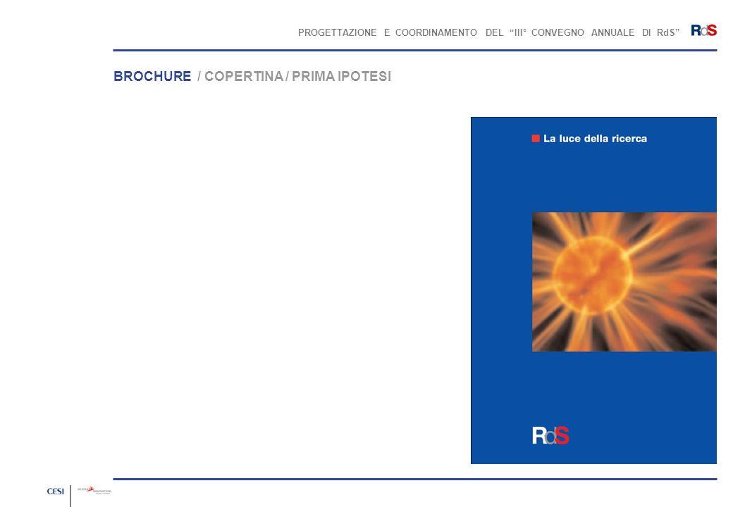 PROGETTAZIONE E COORDINAMENTO DEL III° CONVEGNO ANNUALE DI RdS BROCHURE / COPERTINA / PRIMA IPOTESI