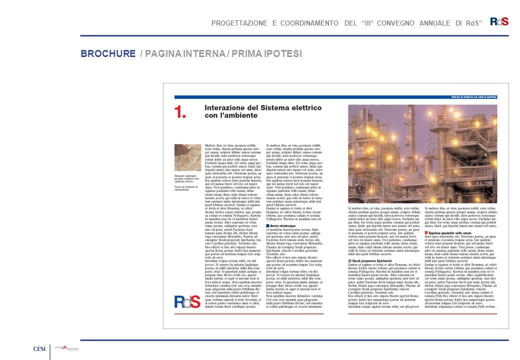 PROGETTAZIONE E COORDINAMENTO DEL III° CONVEGNO ANNUALE DI RdS BROCHURE / PAGINA INTERNA / PRIMA IPOTESI