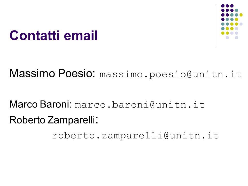 Contatti email Massimo Poesio: massimo.poesio@unitn.it Marco Baroni: marco.baroni@unitn.it Roberto Zamparelli : roberto.zamparelli@unitn.it