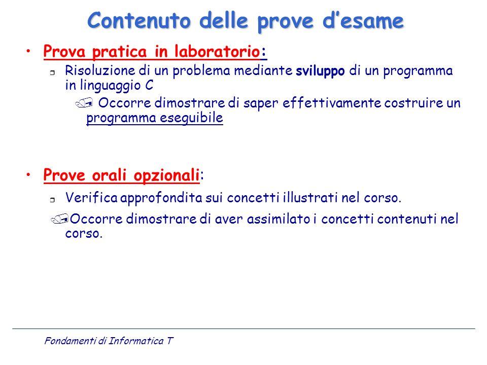 Fondamenti di Informatica T Prova pratica in laboratorio: r Risoluzione di un problema mediante sviluppo di un programma in linguaggio C / Occorre dim