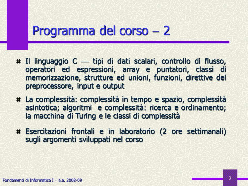 Fondamenti di Informatica I a.a.2008-09 4 Testi 1 In alternativa, uno qualsiasi fra… A.