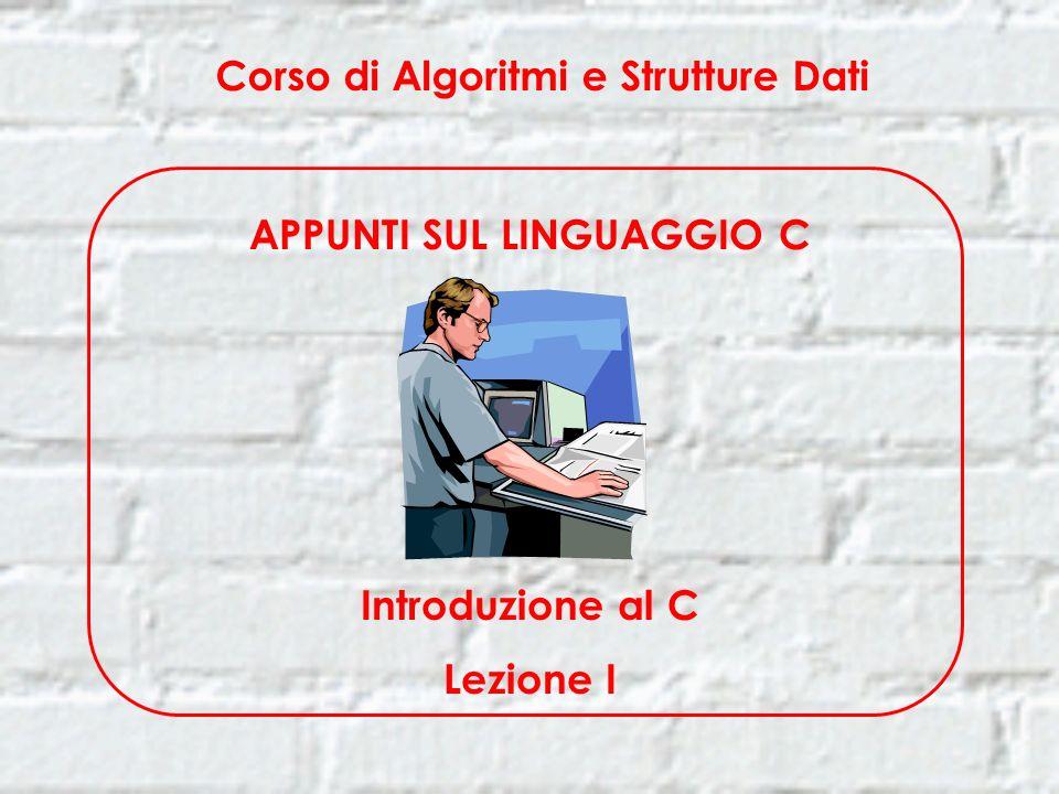Esempio di programma C Lettura ed analisi del problema: deduzione dei dati di input Scrivere un programma C che calcoli le quattro operazioni sui numeri interi.