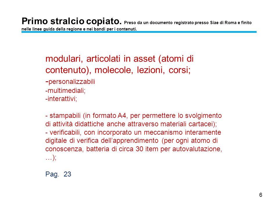 6 Primo stralcio copiato. Preso da un documento registrato presso Siae di Roma e finito nelle linee guida della regione e nei bandi per i contenuti. m