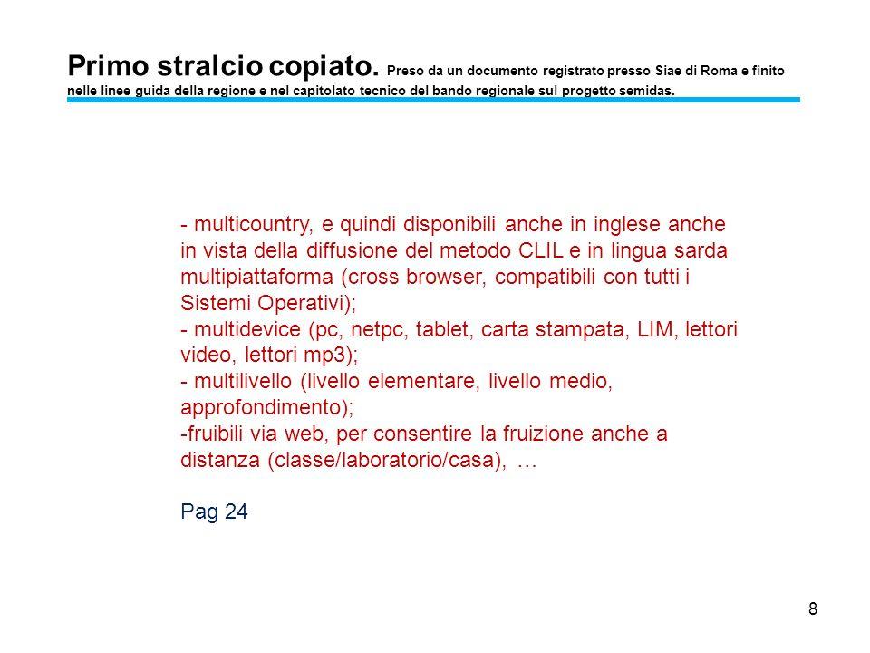 8 Primo stralcio copiato. Preso da un documento registrato presso Siae di Roma e finito nelle linee guida della regione e nel capitolato tecnico del b