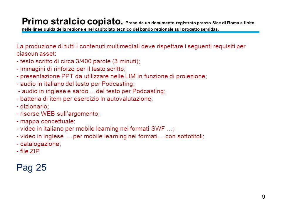 9 Primo stralcio copiato. Preso da un documento registrato presso Siae di Roma e finito nelle linee guida della regione e nel capitolato tecnico del b