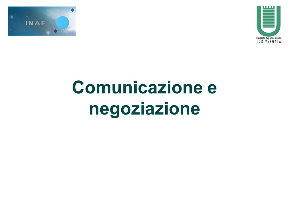 2 Di cosa parleremo oggi: Stili di comunicazione Elementi di comunicazioneinterpersonale Negoziazione e conflitto Comunicazione e negoziazione Comunicazioneorganizzativa