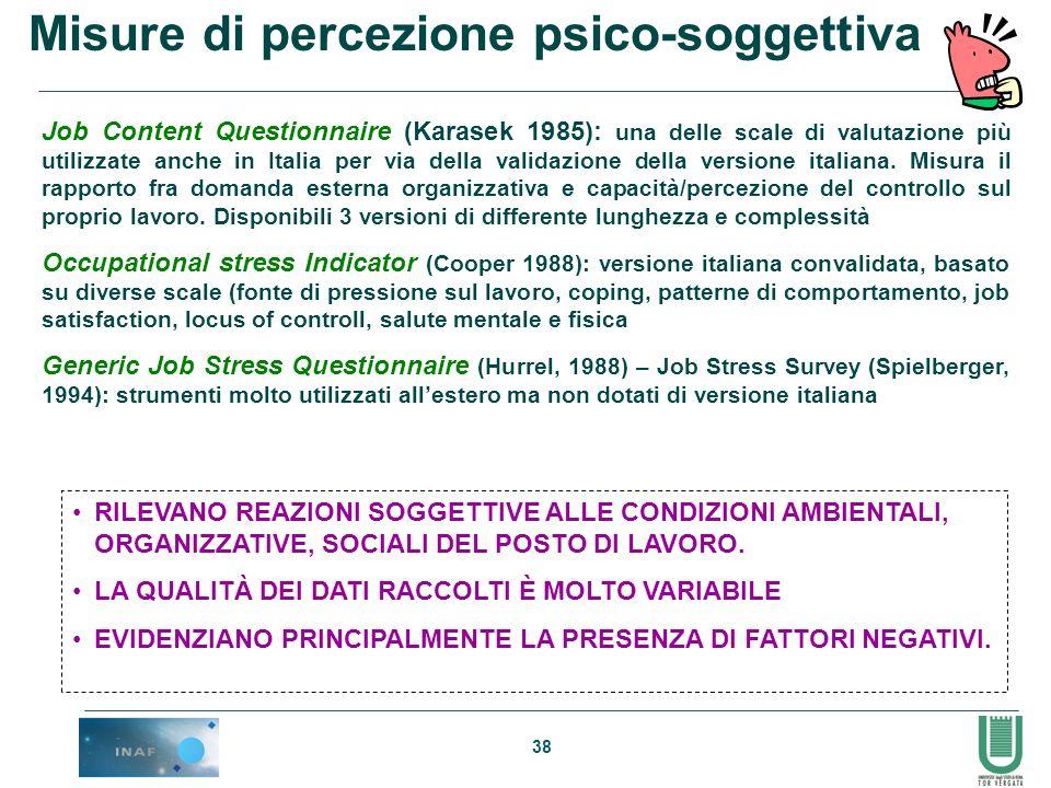 38 Job Content Questionnaire (Karasek 1985): una delle scale di valutazione più utilizzate anche in Italia per via della validazione della versione it