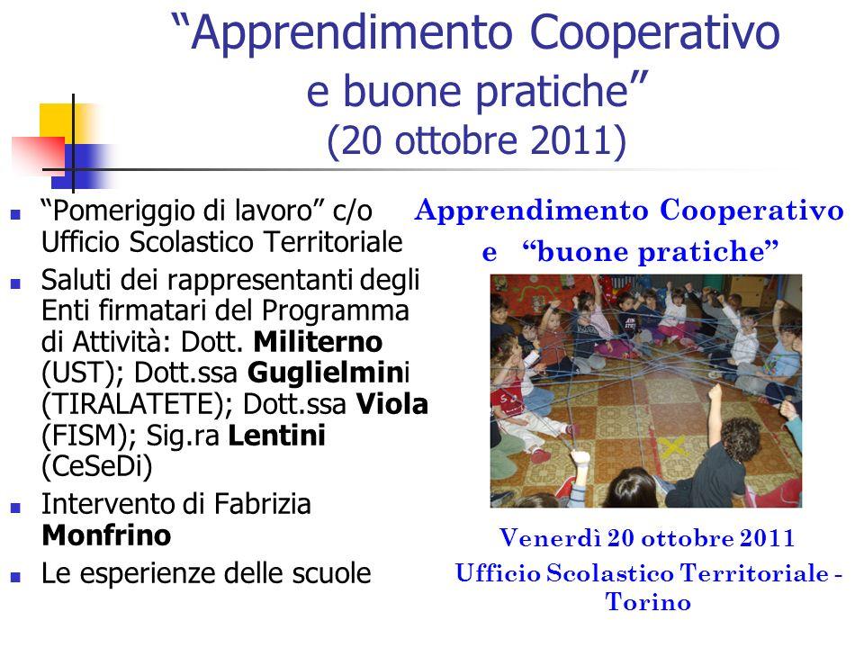 Apprendimento Cooperativo e buone pratiche (20 ottobre 2011) Pomeriggio di lavoro c/o Ufficio Scolastico Territoriale Saluti dei rappresentanti degli